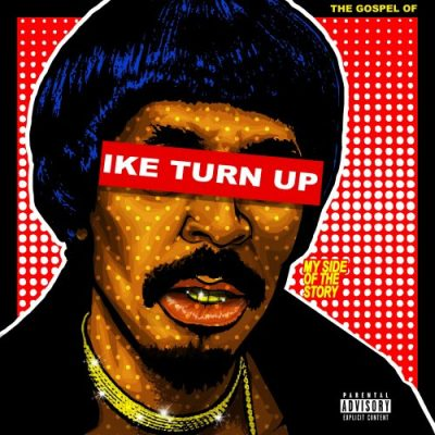 the-gospel-of-ike-turn-up-my-side-of-the-story