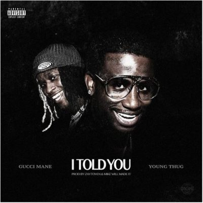 gucci-mane-i-told-you
