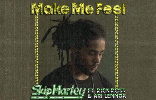 Make Me Feel Skip Marley Rick Ross Ari Lennox
