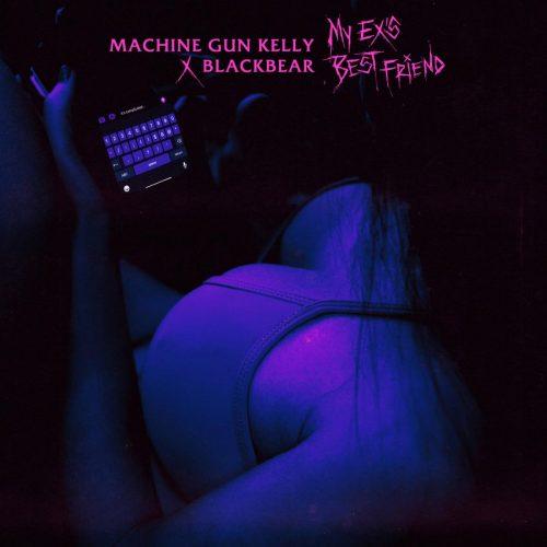 Machine Gun Kelly Blackbear My Ex's Best Riend