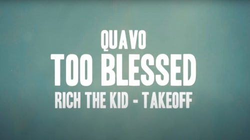 Rich The Kid Quavo TakeOff Too Blessed