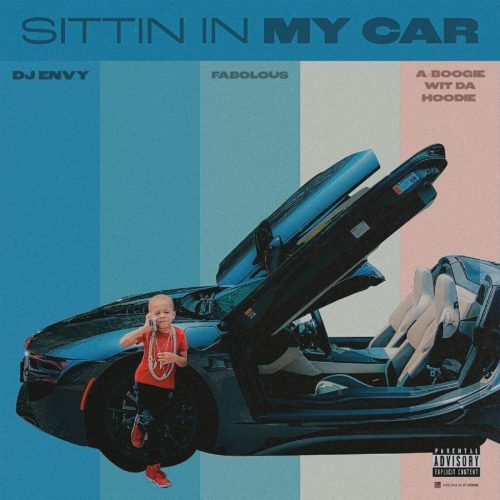DJ Envy Fabolous A Boogie Wit Da Hoodie Sittin In My Car
