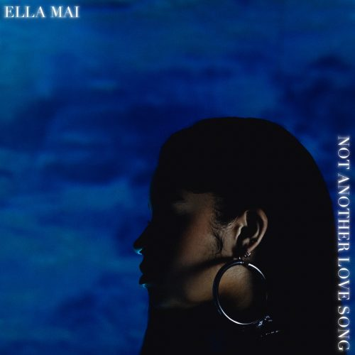Ella Mai Not Another Love Song