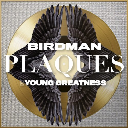 Birdman Young Greatness Plaques