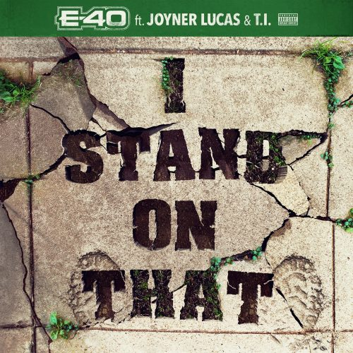 E-40 I Stand On That T.I. Joyner Lucas