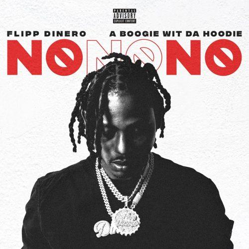 Flipp Dinero A Boogie No No No