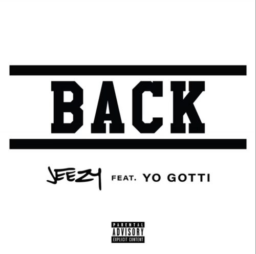 Jeezy Yo Gotti Back