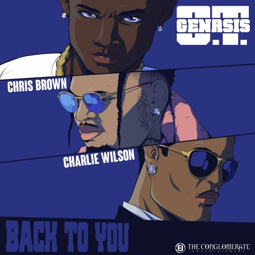 O.T. Genasis Chris Brown Charlie Wilson Back To You