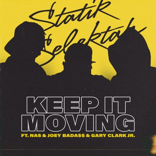 Statik Selektah Nas Joey Badass Keep It Moving