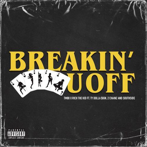 TM88 Rich The Kid Ty Dolla Sign 2 Chainz Breakin U Off