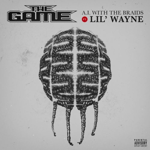 The Game Lil Wayne A.I. With The BraidsThe Game Lil Wayne A.I. With The Braids
