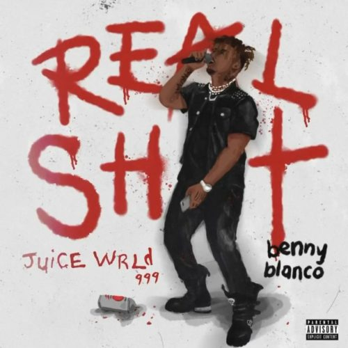 Juice WRLD Benny Blanco Real Shit
