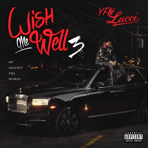 YFN Lucci Wish Me Well 3 album stream