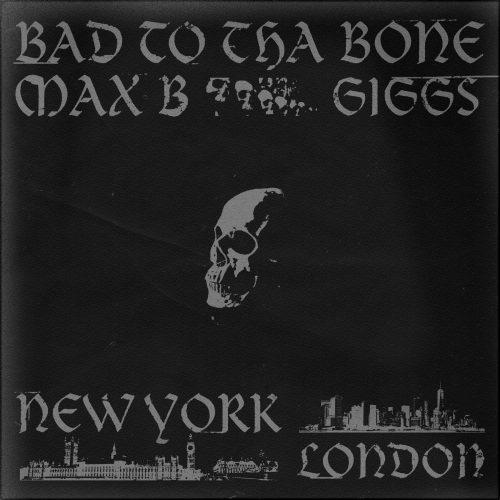 Max B Giggs Bad To Tha Bone