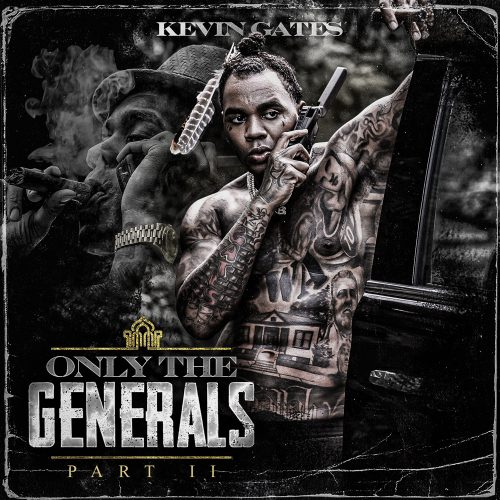 Kevin Gates Only The Generals Part II album stream