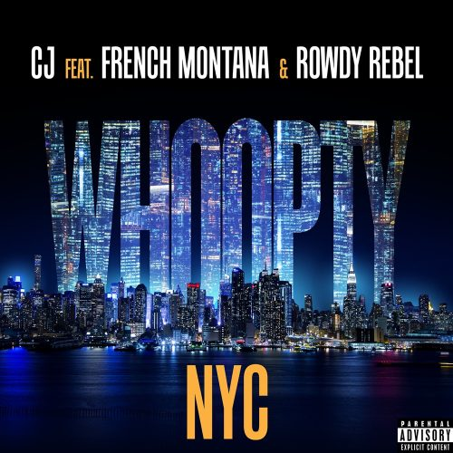 CJ French Montana Rowdy Rebel Whoopty NYC video