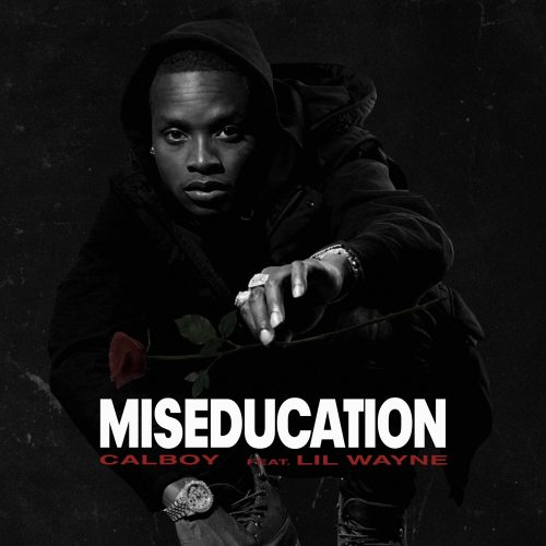 Calboy Lil Wayne Miseducation video