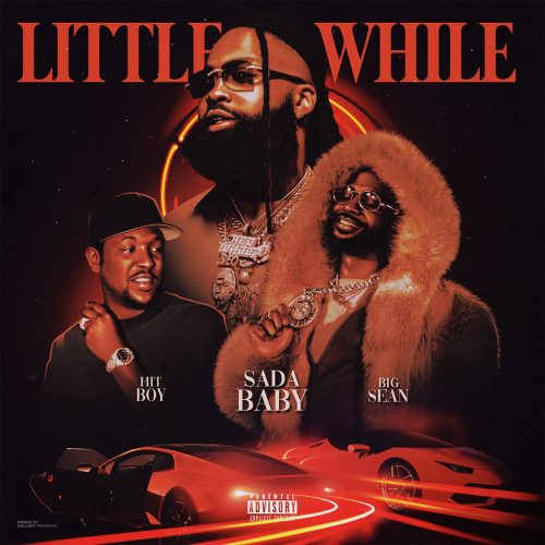 Sada Baby Big Sean Hit-Boy Little While