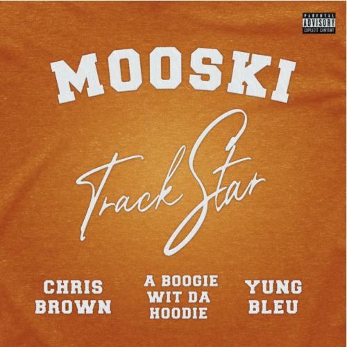 Mooski Chris Brown A Boogie wit da Hoodie Yung Bleu Track Star remix