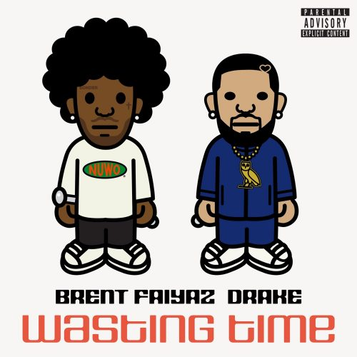 Brent Faiyaz Drake Wasting Time