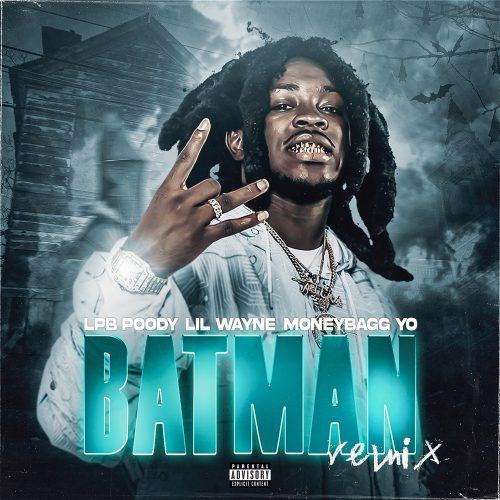 LPB Poody Lil Wayne Moneybagg Yo Batman remix