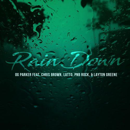 OG Parker Chris Brown Latto PnB Rock Layton Greene Rain Down video