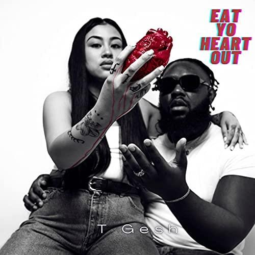 T Gesh Eat Yo Heart Out