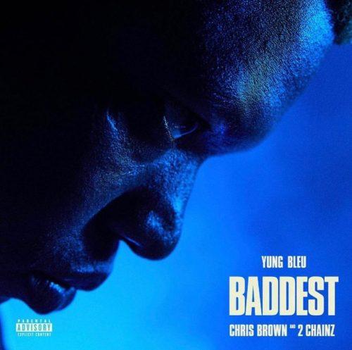 Yung Bleu Chris Brown 2 Chainz Baddest