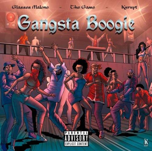 Glasses Malone The Game Kurupt Gangsta Boogie