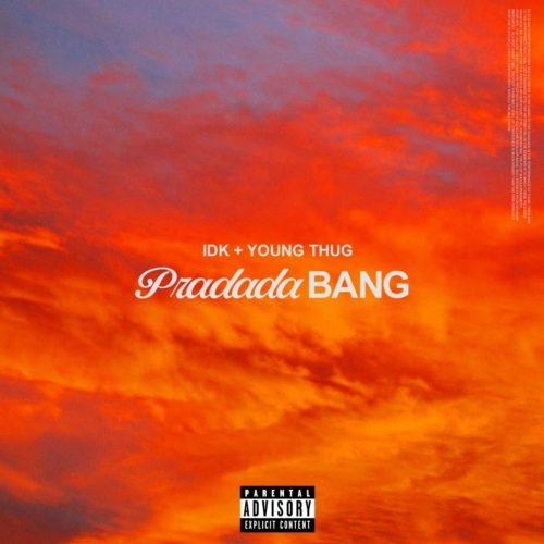 IDK Young Thug PradadaBang