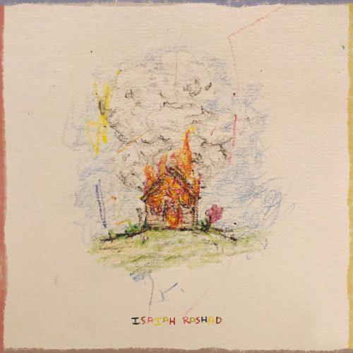 Isaiah Rashad The House Is Burning album release date artwork