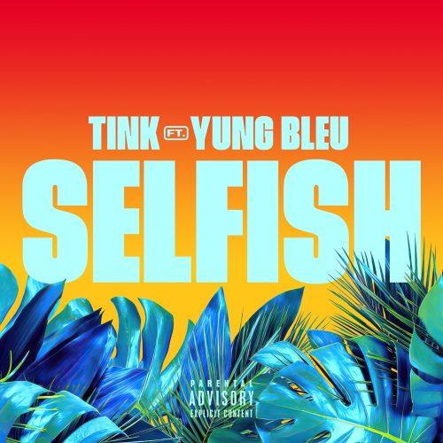 Tink Yung Bleu Selfish