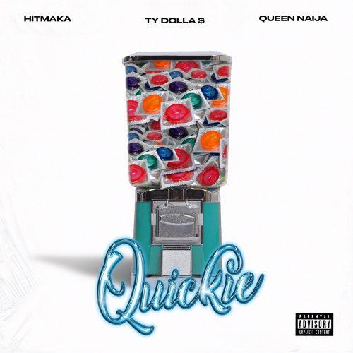 Hitmaka Ty Dolla $ign Queen Naija Quickie