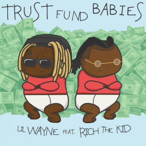 Lil Wayne Rich The Kid Trust Fund Babies album stream